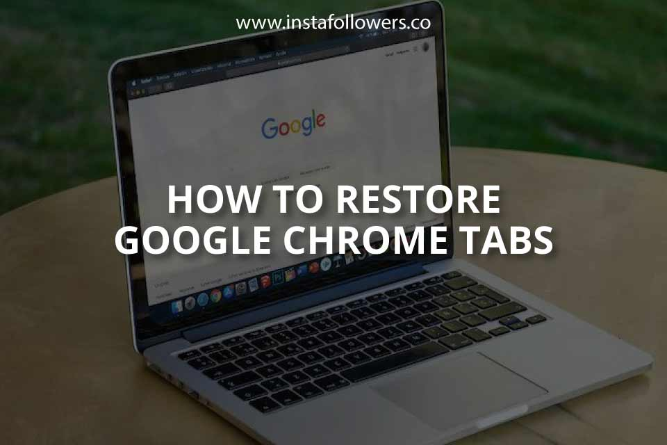 How to Restore Google Chrome Tabs