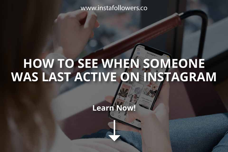 How to See When Someone Was Last Active on Instagram