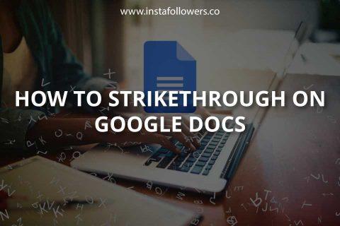 How to Strikethrough on Google Docs