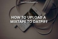 How to Upload a Mixtape to DatPiff