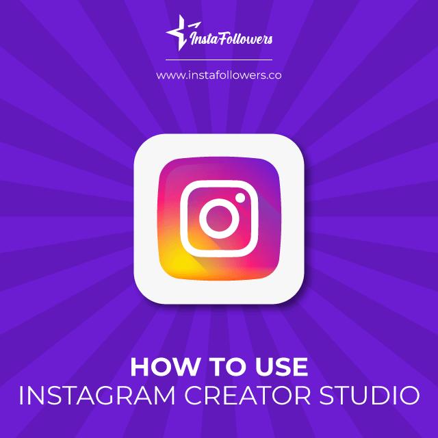 How to use Instagram Creator Studio