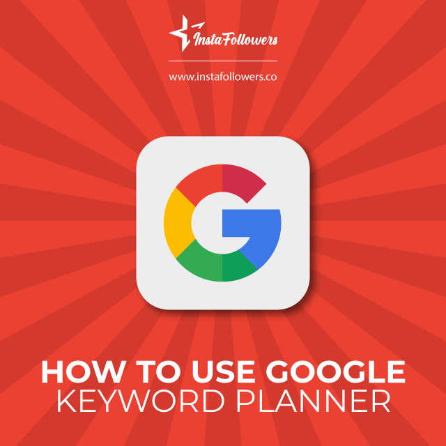 Steps to Use the Keyword Planner