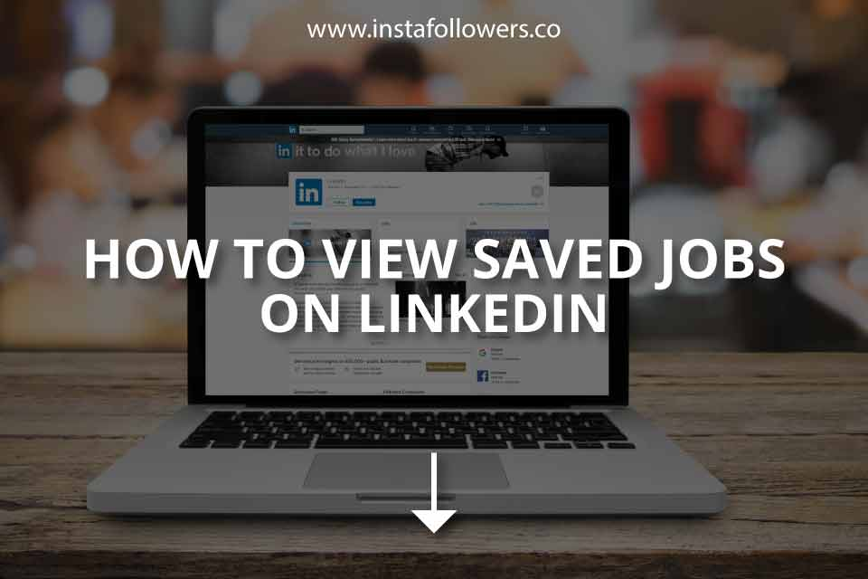 How to View Saved Jobs on LinkedIn