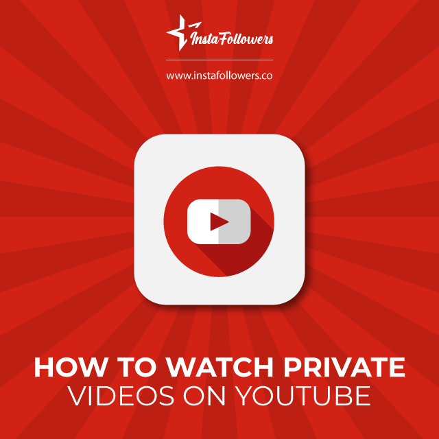 How to Watch Private Videos on YouTube