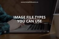 Image File Types You Can Use