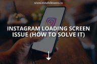 Instagram Loading Screen Issue