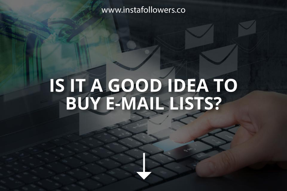 Is It a Good Idea to Buy Email Lists?