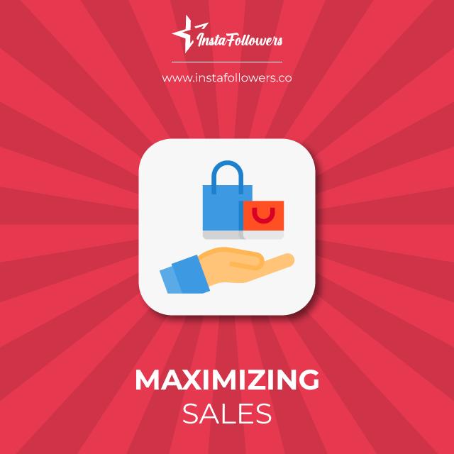 Maximize sales