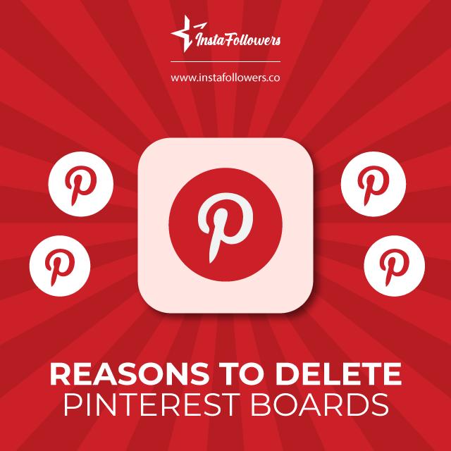 Reasons to delete Pinterest Boards