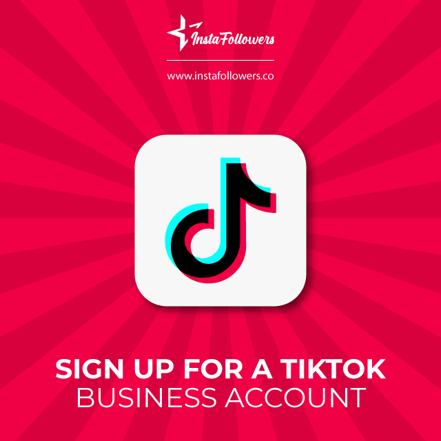 Sign up for a TikTok business account