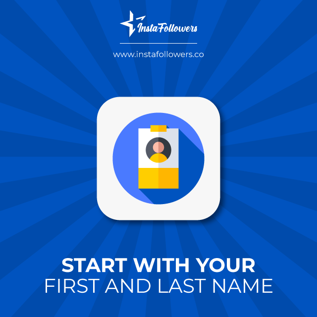 start with your first and last name