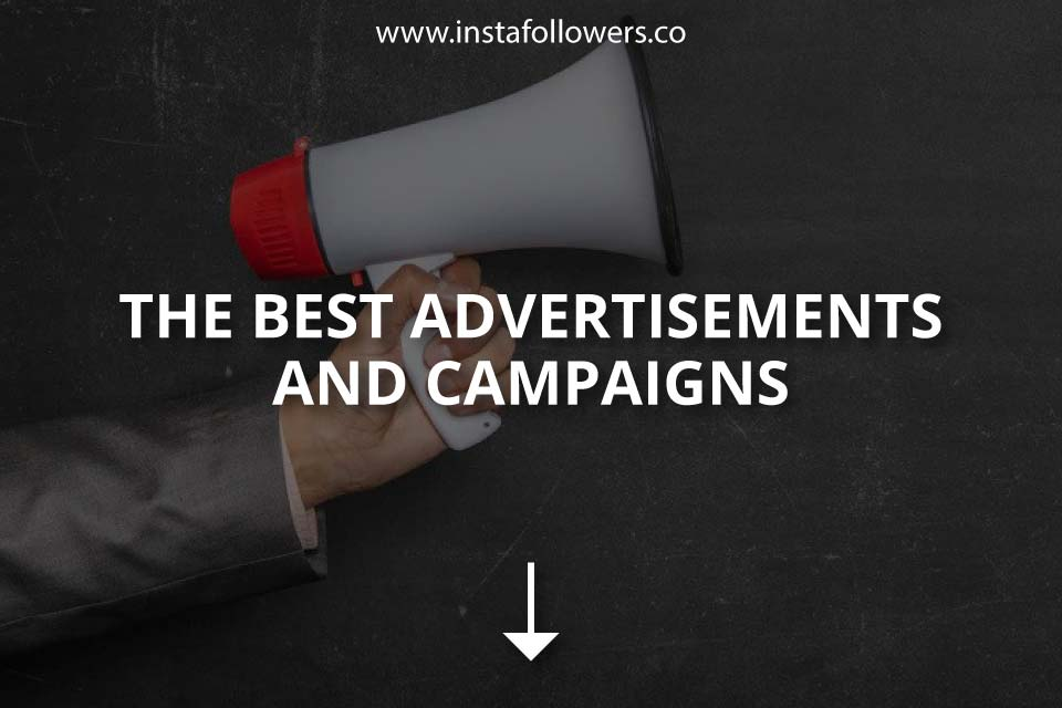 The Best Advertisements and Campaigns