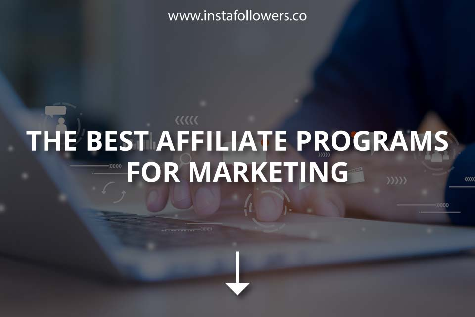 The Best Affiliate Programs for Marketing