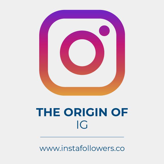 The origin of the IG