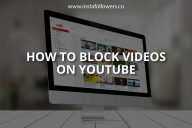 How to Block Videos on YouTube