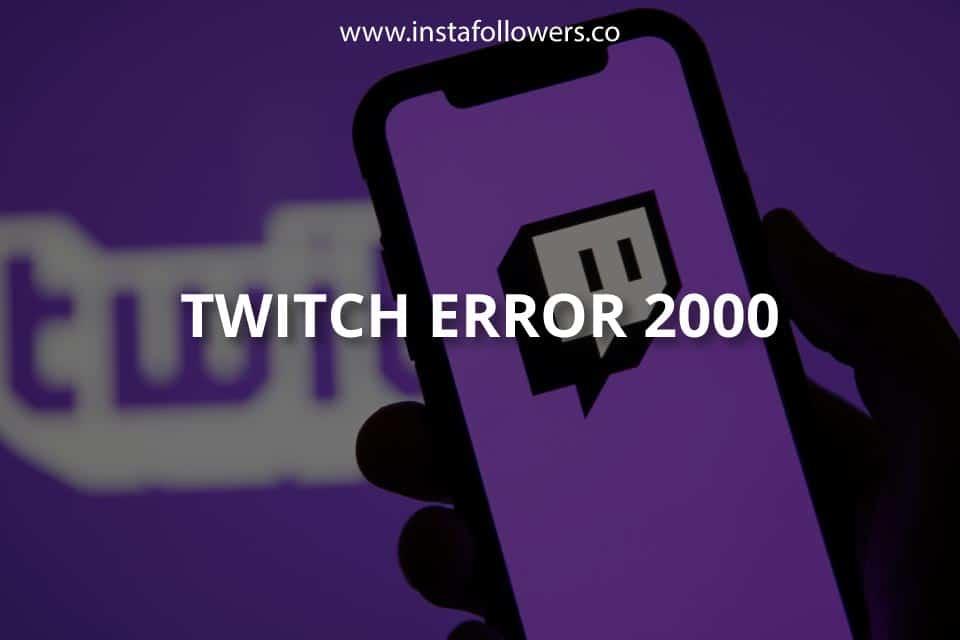 Twitch Error 2000