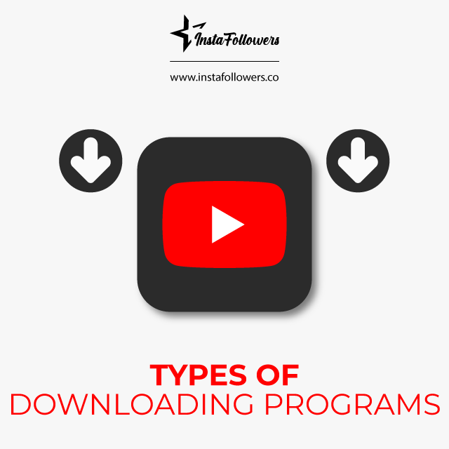 Types of Downloading Programs