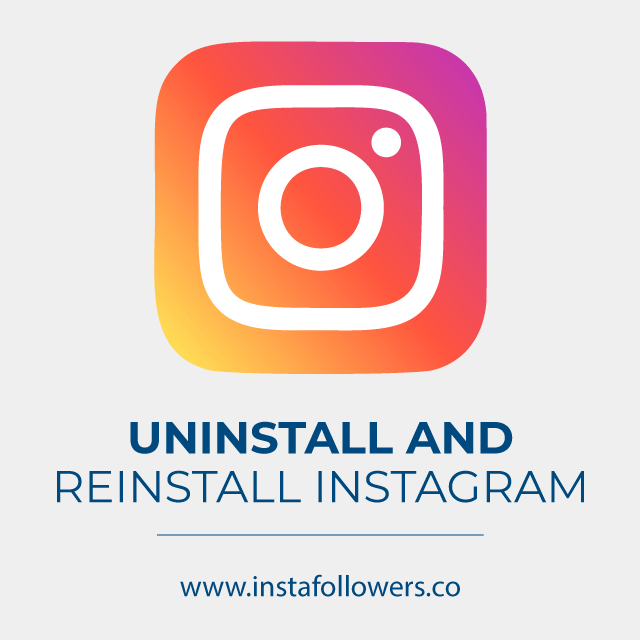 Uninstall and reinstall Instagram