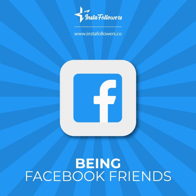 Be Facebook friends