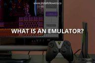 What Is an Emulator?