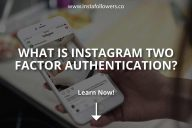 What Is Instagram Two Factor Authentication?