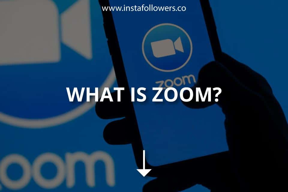 What Is Zoom?