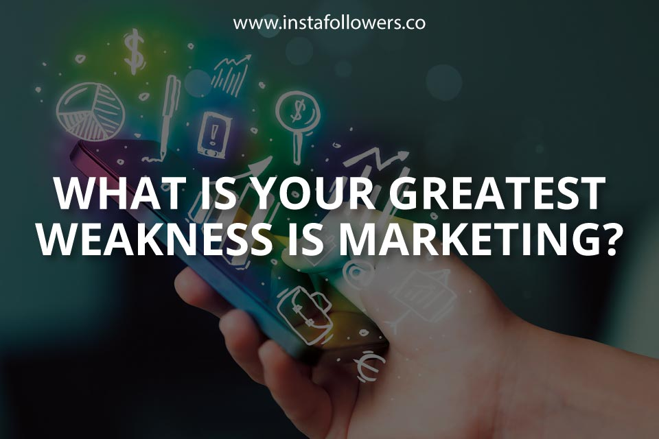 What Is Your Greatest Weakness in Personal Marketing