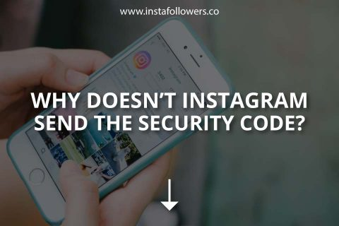 Why Doesn't Instagram Send the Security Code?