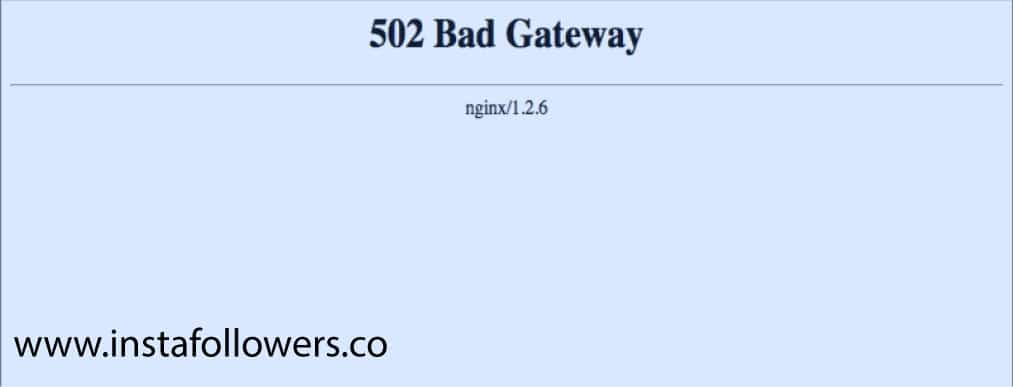 what are the causes of 502 bad gateaway error