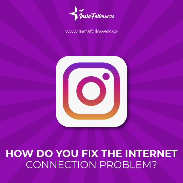 how do you fix the internet connection problem
