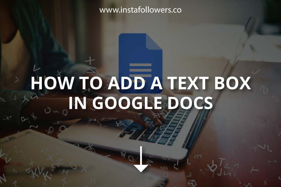 How to Add a Text Box in Google Docs