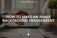 How to Make an Image Background Transparent