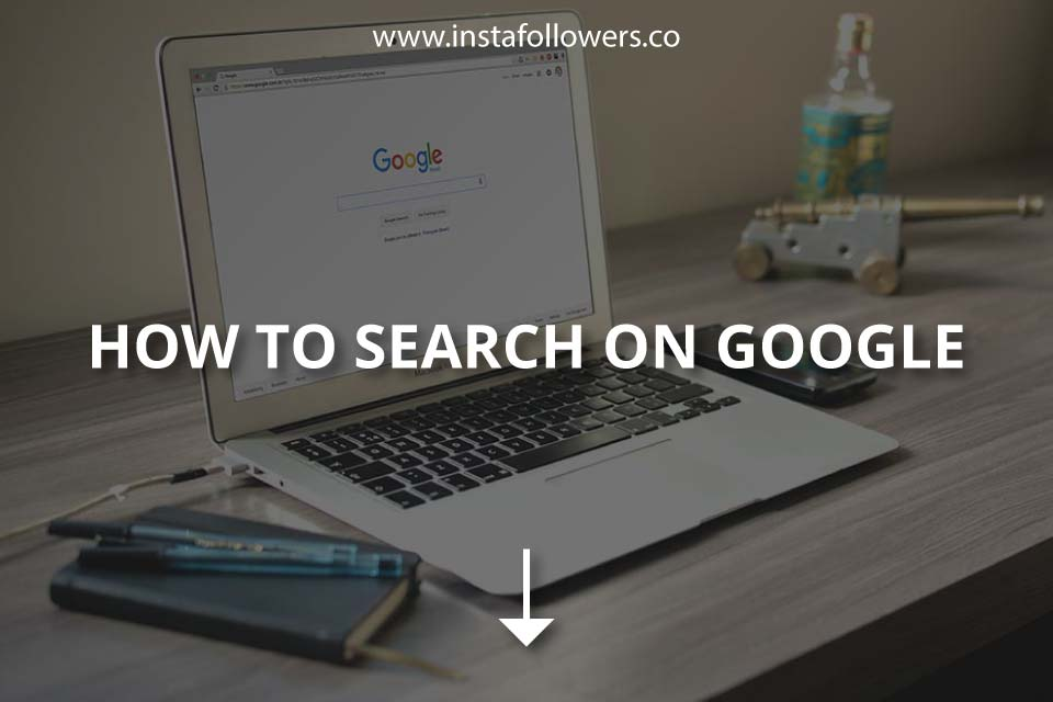 How to Search on Google (Tips & Tricks)