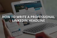 How to Write a Professional LinkedIn Headline