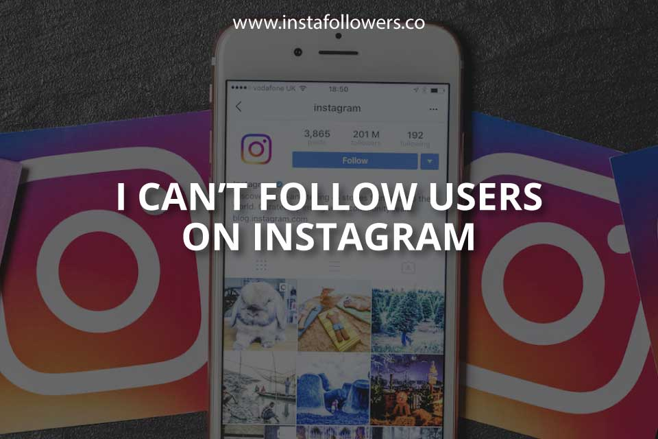 I Can't Follow Users on Instagram