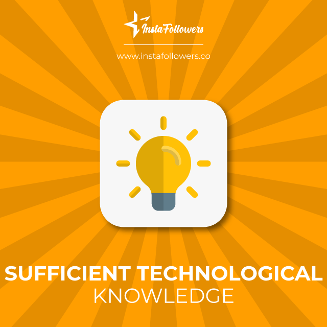 sufficient technological knowledge