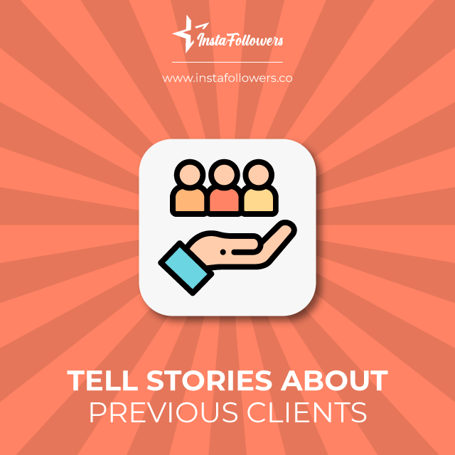 tell stories about previous clients