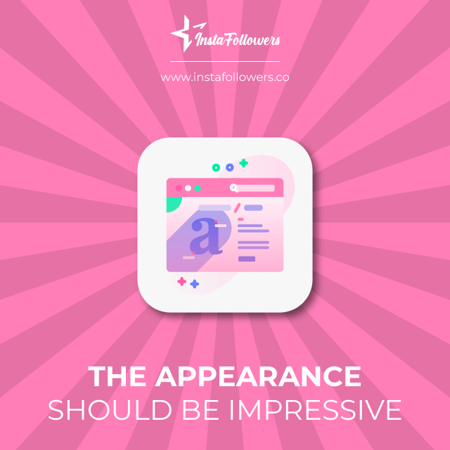the appearance should be impressive