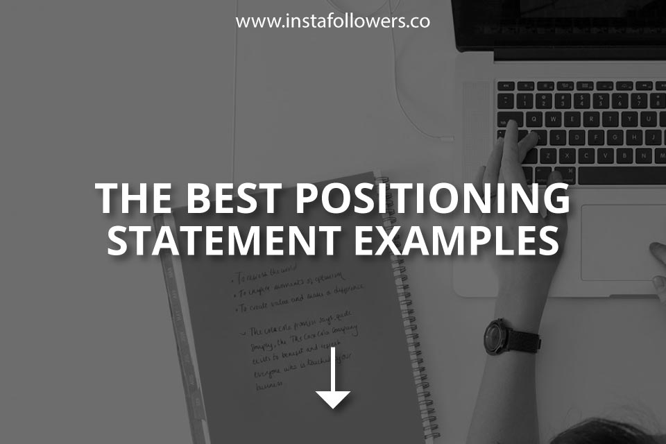 The Best Positioning Statement Examples
