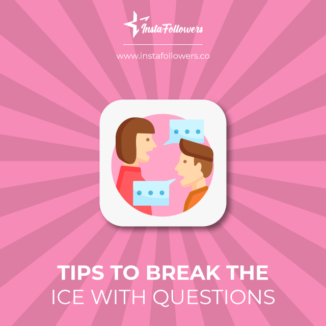 tips to break the ice with questions