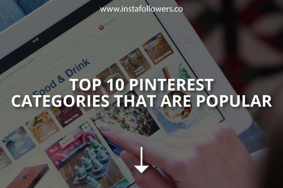Top 10 Pinterest Categories That Are Popular