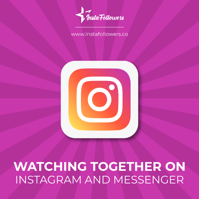 watching together on instagram and messenger
