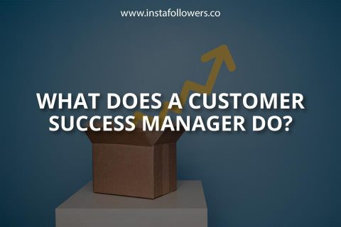 What Does a Customer Success Manager Do?