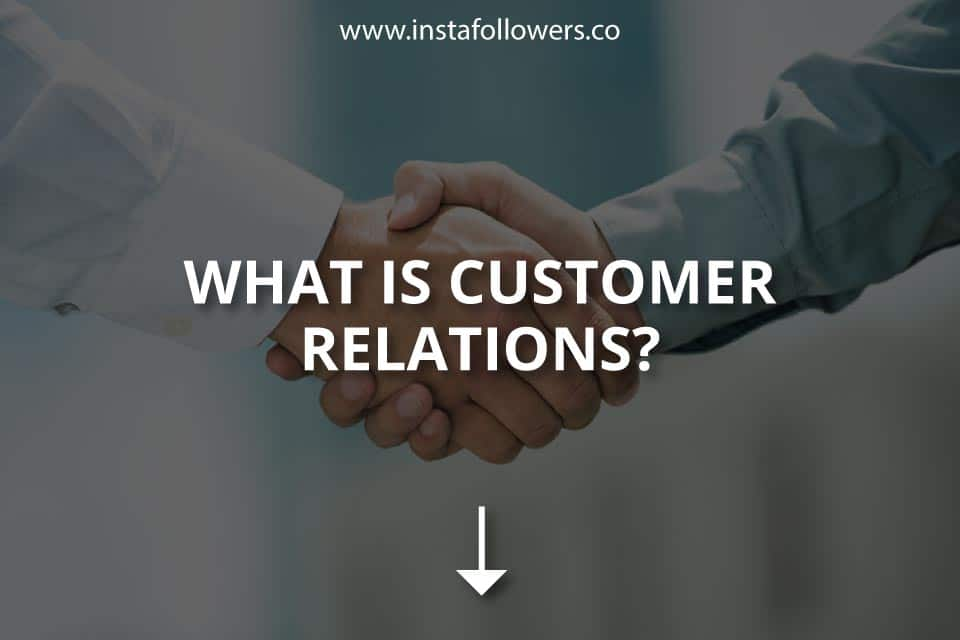 What Is Customer Relations?