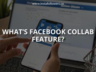 What's Facebook Collab Feature?