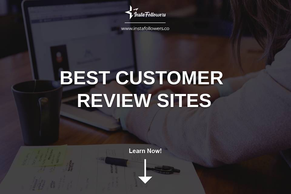 The Best Customer Review Sites