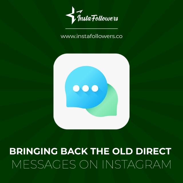 bringing back the old messages on Instagram