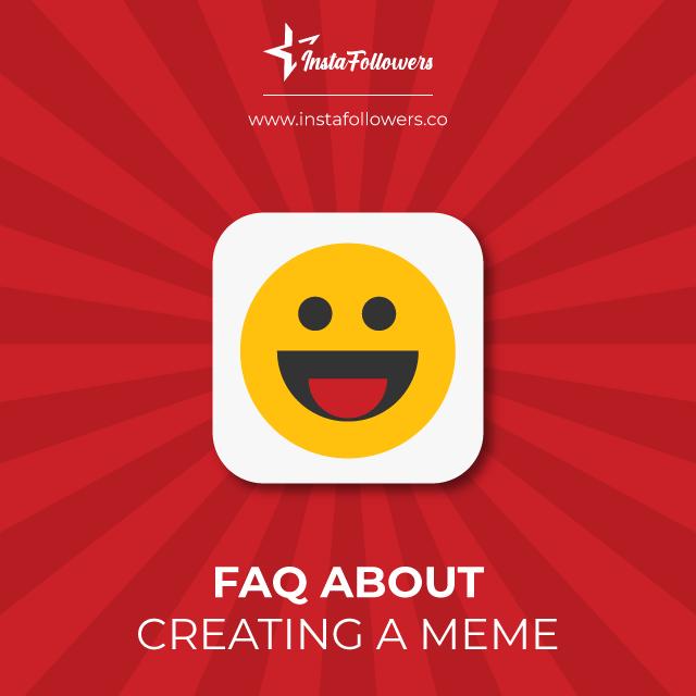 faq about creating a meme