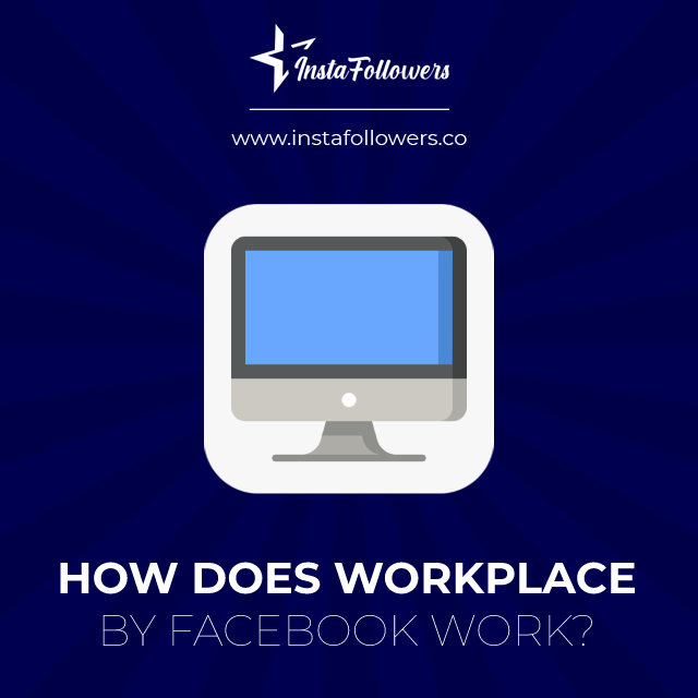how does workplace by facebook work