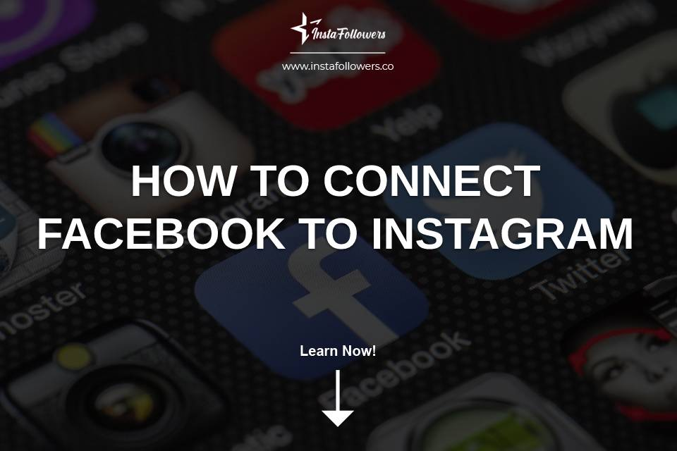How to Connect Facebook to Instagram